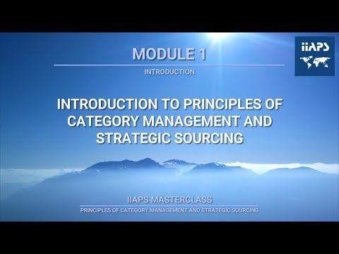 Module 1 – An Introduction to the Principles of Category Management & Strategic Sourcing