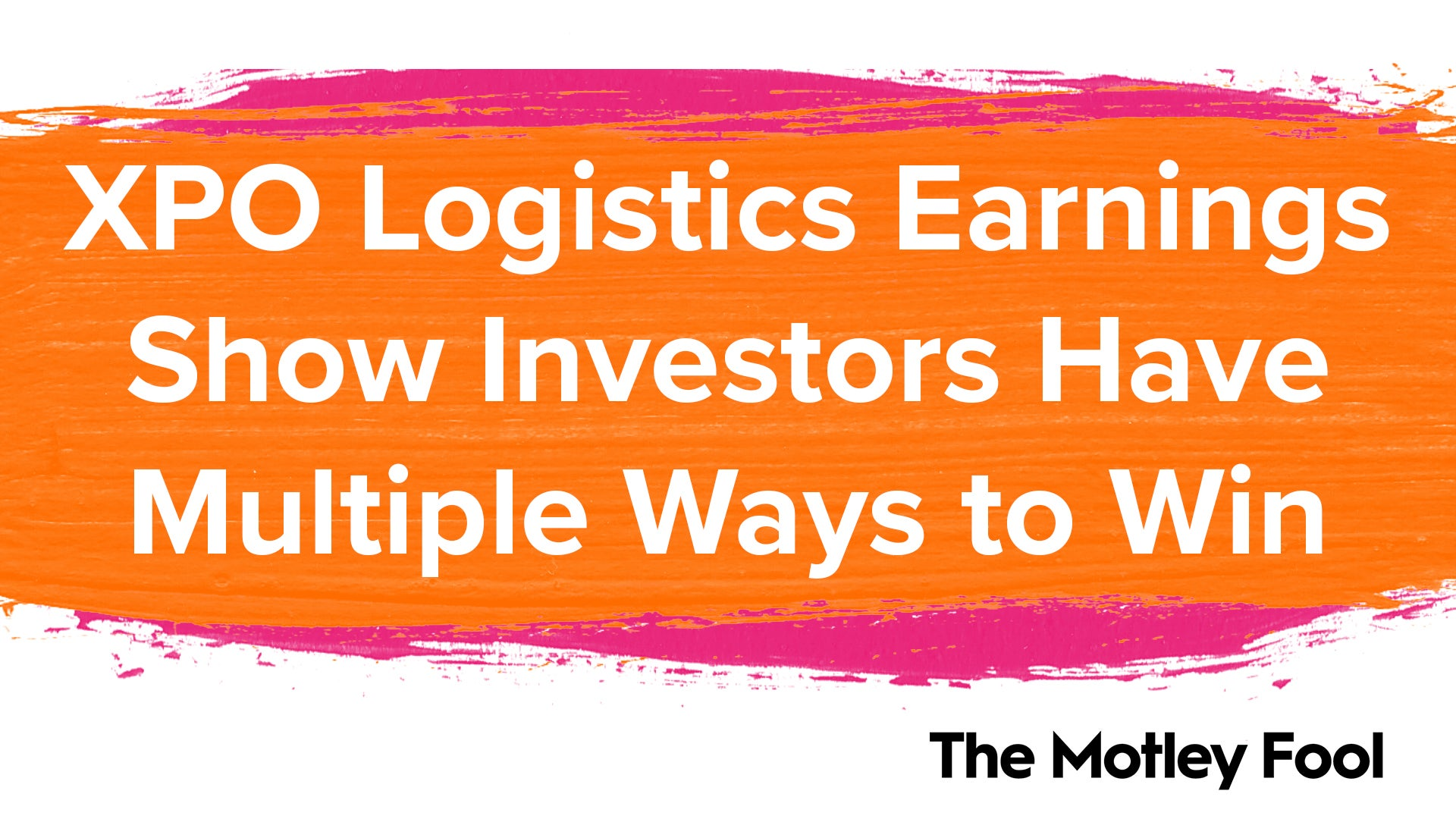 XPO Logistics Earnings Show Investors Have Multiple Ways to Win